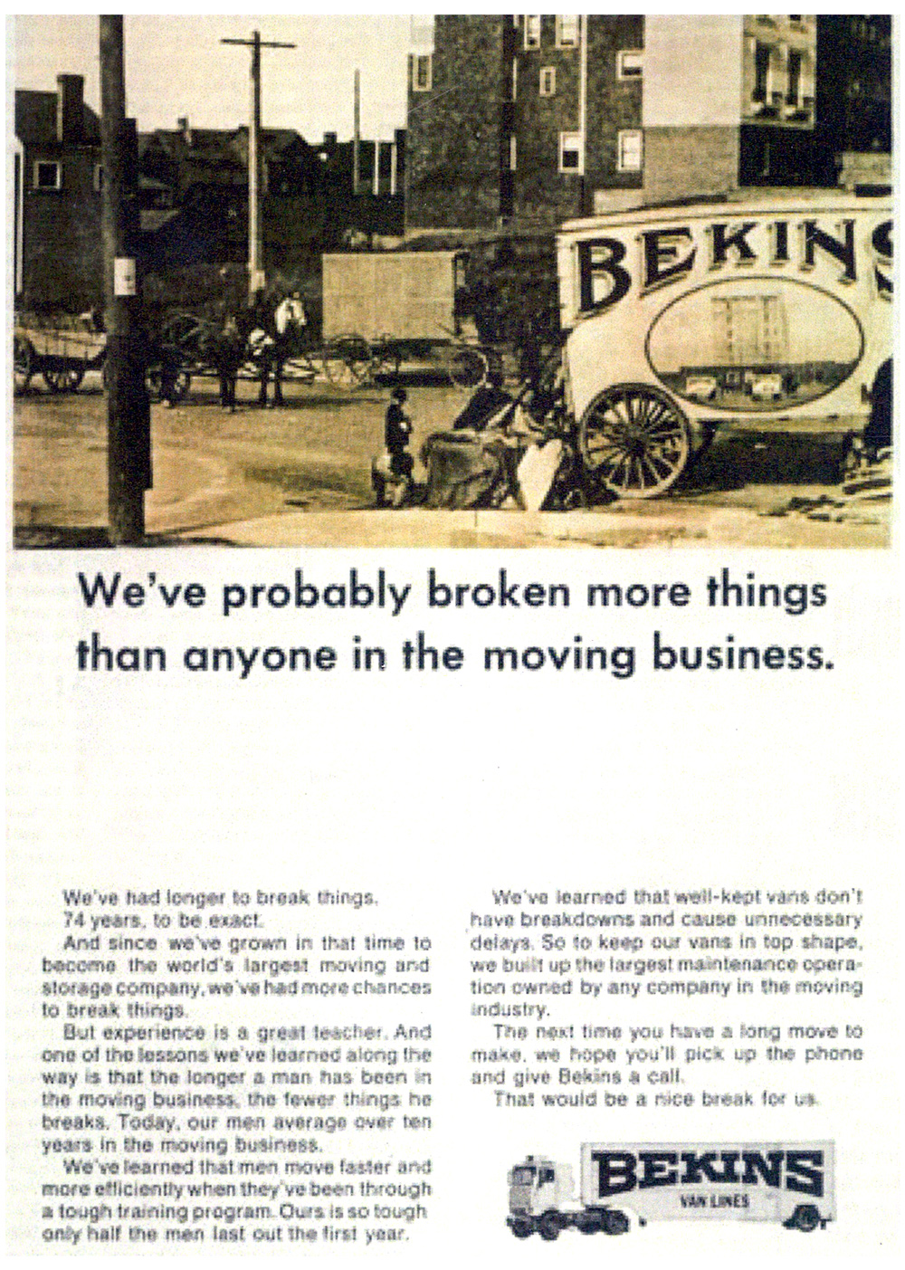 Retro - We've probably broken more things than anyone in the moving business